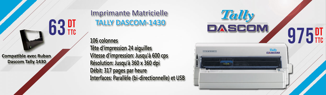 Cliquez Ici , Pour découvrir L'imprimante Tally Dascom 1430 et son ruban T1430